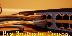 Best Routers For Comcast Xfinity Internet Service